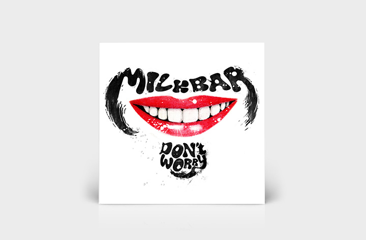 Milkbar single Don't Worry