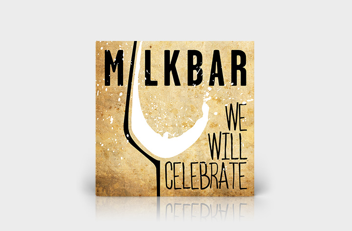 Milkbar single We Will Celebrate